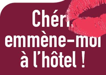 Chéri, emmène-moi à l'hôtel !